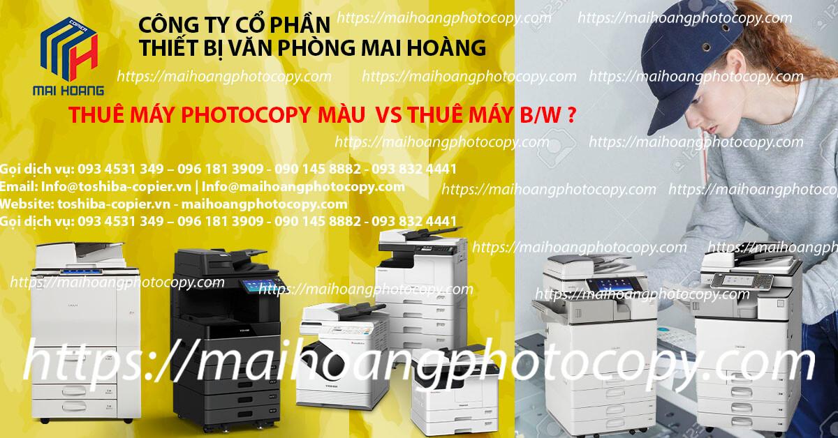 CHO THUÊ MÁY PHOTOCOPY MÀU VS CHO THUÊ MÁY PHOTOCOPY ĐEN TRẮNG Năng suất làm việc của những chiếc máy photo màu được thuê cũng không khác gì so với những chiếc máy photocopy màu mới mà bạn mua từ những đại lí bán máy photo màu. Thậm chí đối với những dòng máy photo màu cho thuê đời mới thì hiệu quả mang lại sẽ là cực cao.