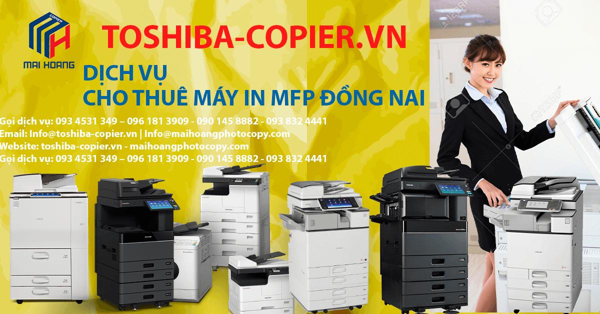 dịch vụ cho thuê máy photocopy tại đồng nai Dịch vụ cho thuê máy photocopy này rất phù hợp cho các công ty, cơ quan, tổ chức, công trường..